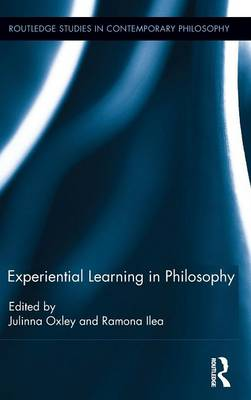 Experiential Learning in Philosophy - Routledge Studies in Contemporary Philosophy (Hardback)
