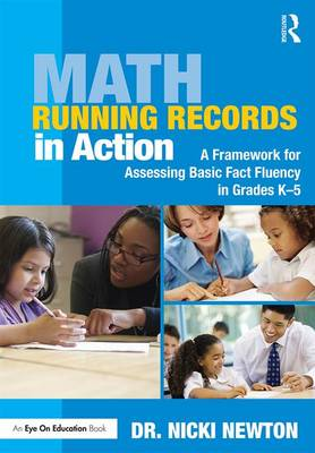 Math Running Records in Action: A Framework for Assessing Basic Fact Fluency in Grades K-5 (Paperback)