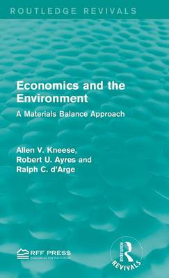 Economics and the Environment: A Materials Balance Approach (Hardback)
