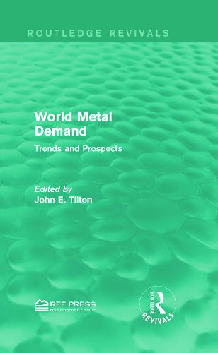 World Metal Demand: Trends and Prospects - Routledge Revivals (Hardback)