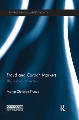 Fraud and Carbon Markets: The Carbon Connection - Environmental Market Insights (Paperback)