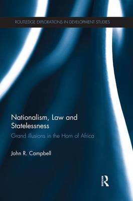 Nationalism, Law and Statelessness: Grand Illusions in the Horn of Africa (Paperback)