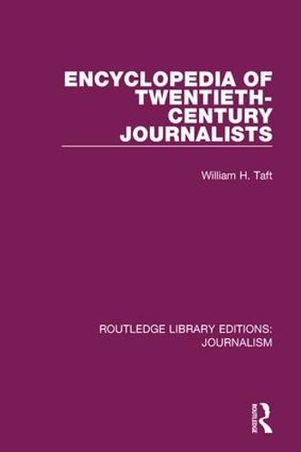 Encyclopaedia of Twentieth Century Journalists (Paperback)