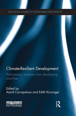 Climate-Resilient Development: Participatory solutions from developing countries (Paperback)