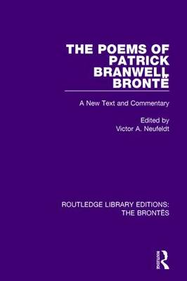 The Poems of Patrick Branwell Bronte: A New Text and Commentary (Hardback)