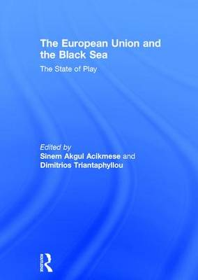 The European Union and the Black Sea: The State of Play (Hardback)