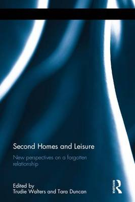 Second Homes and Leisure: New perspectives on a forgotten relationship (Hardback)