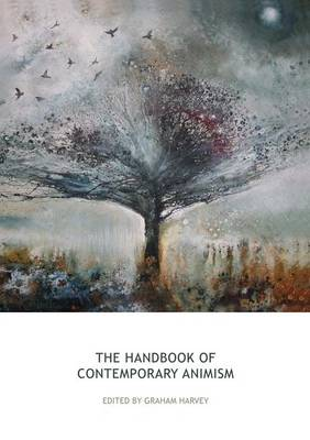 The Handbook of Contemporary Animism - Acumen Handbooks (Paperback)