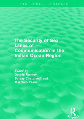The Security of Sea Lanes of Communication in the Indian Ocean Region - Routledge Revivals (Hardback)
