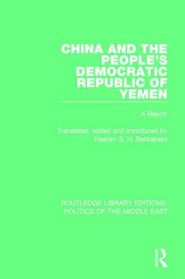 China and the People's Democratic Republic of Yemen: A Report - Routledge Library Editions: Politics of the Middle East 7 (Hardback)