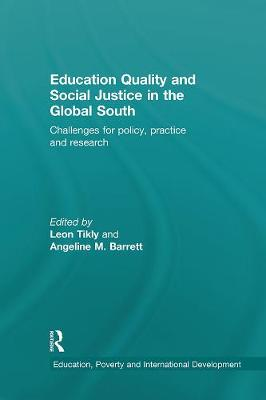 Education Quality and Social Justice in the Global South: Challenges for policy, practice and research - Education, Poverty and International Development (Paperback)