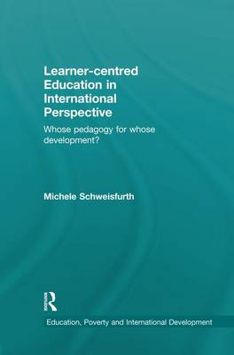 Learner-centred Education in International Perspective: Whose pedagogy for whose development? - Education, Poverty and International Development (Paperback)