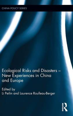 Ecological Risks and Disasters - New Experiences in China and Europe - China Policy Series (Hardback)