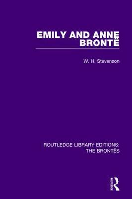 Emily and Anne Bronte - Routledge Library Editions: The Brontes (Paperback)