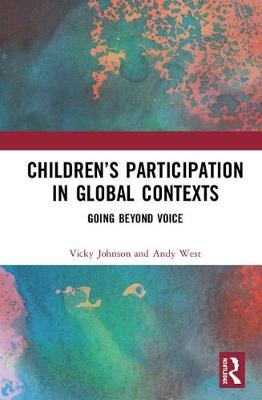 Children's Participation in Global Contexts: Going Beyond Voice (Hardback)