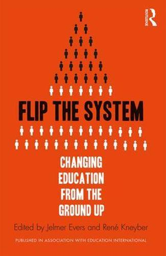 Flip the System: Changing Education from the Ground Up (Paperback)