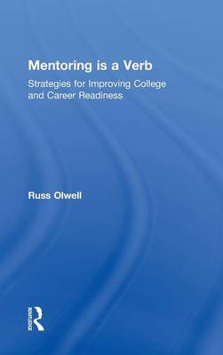 Mentoring is a Verb: Strategies for Improving College and Career Readiness (Hardback)