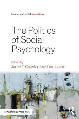 Politics of Social Psychology - Frontiers of Social Psychology (Paperback)