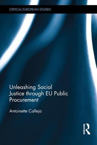 Unleashing Social Justice through EU Public Procurement - Critical European Studies (Hardback)