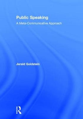 Public Speaking: A Meta-Communicative Approach (Hardback)