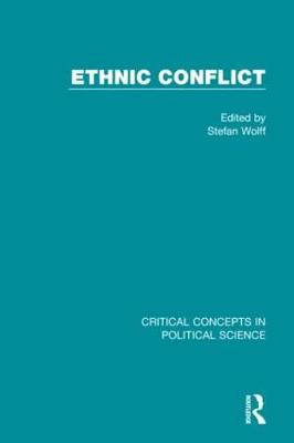 Ethnic Conflict - Critical Concepts in Political Science (Hardback)