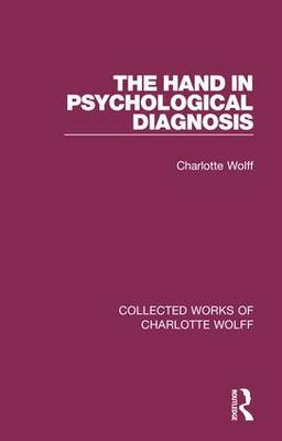 The Hand in Psychological Diagnosis - Collected Works of Charlotte Wolff (Hardback)