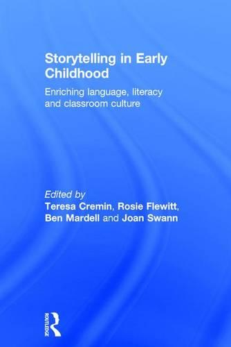 Storytelling in Early Childhood: Enriching language, literacy and classroom culture (Hardback)