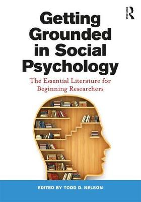 Getting Grounded in Social Psychology: The Essential Literature for Beginning Researchers (Paperback)