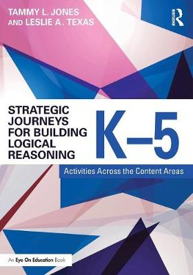 Strategic Journeys for Building Logical Reasoning, K-5: Activities Across the Content Areas - Strategic Journeys Series (Paperback)