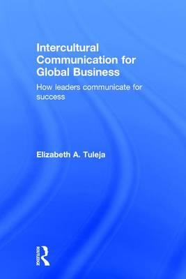 Intercultural Communication for Global Business: How leaders communicate for success (Hardback)