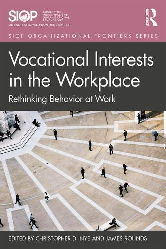 Vocational Interests in the Workplace: Rethinking Behavior at Work - SIOP Organizational Frontiers Series (Paperback)