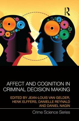 Affect and Cognition in Criminal Decision Making (Paperback)
