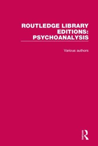 Routledge Library Editions: Psychoanalysis - Routledge Library Editions: Psychoanalysis (Hardback)