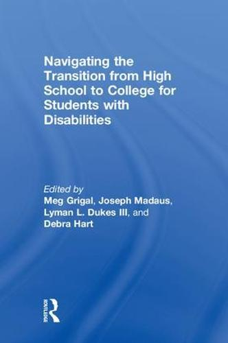 Navigating the Transition from High School to College for Students with Disabilities (Hardback)