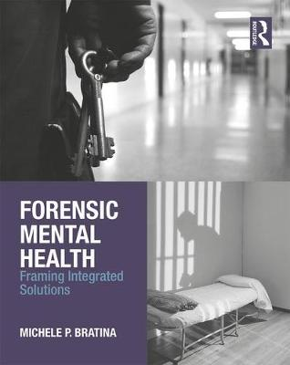 Forensic Mental Health: Framing Integrated Solutions (Paperback)