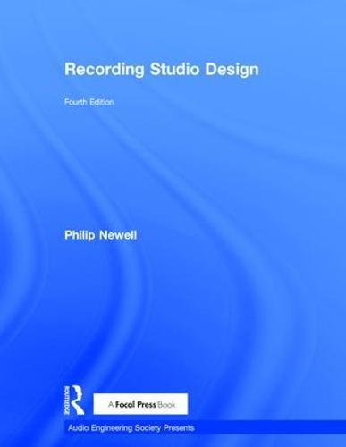 Recording Studio Design - Audio Engineering Society Presents (Hardback)