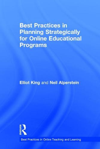 Best Practices in Planning Strategically for Online Educational Programs - Best Practices in Online Teaching and Learning (Hardback)