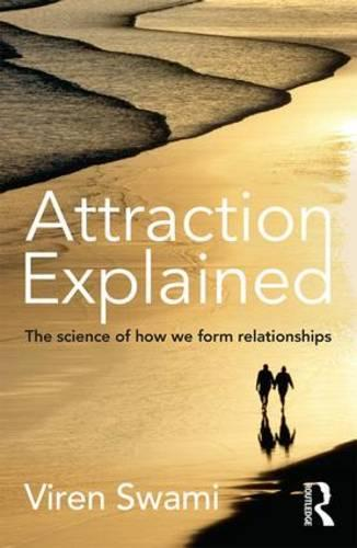 Attraction Explained: The science of how we form relationships (Paperback)