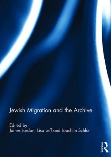 Jewish Migration and the Archive (Hardback)