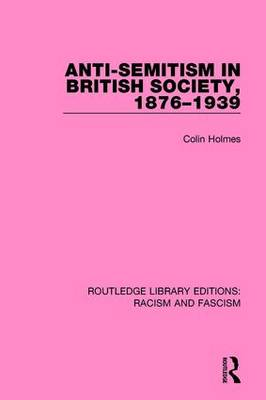 Anti-Semitism in British Society, 1876-1939 (Paperback)