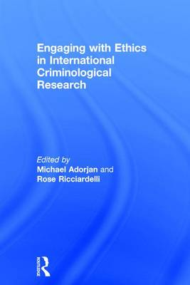 Engaging with Ethics in International Criminological Research (Hardback)