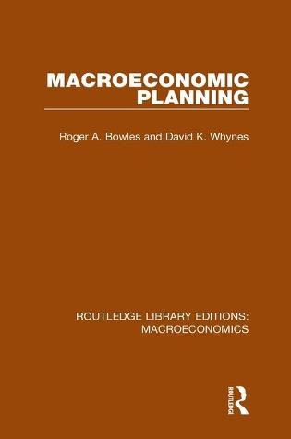 Macroeconomic Planning - Routledge Library Editions: Macroeconomics (Hardback)