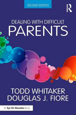 Dealing with Difficult Parents (Paperback)