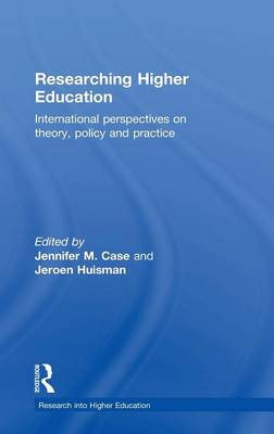 Researching Higher Education: International perspectives on theory, policy and practice - Research into Higher Education (Hardback)