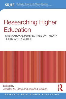 Researching Higher Education: International perspectives on theory, policy and practice - Research into Higher Education (Paperback)