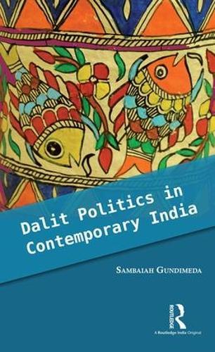 Dalit Politics in Contemporary India (Hardback)