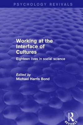 Working at the Interface of Cultures: Eighteen Lives in Social Science - Psychology Revivals (Paperback)