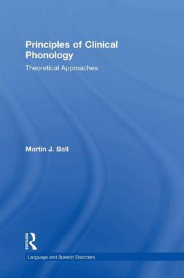 Principles of Clinical Phonology: Theoretical Approaches (Hardback)
