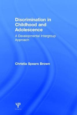 Discrimination in Childhood and Adolescence: A Developmental Intergroup Approach (Hardback)
