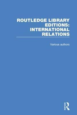 Routledge Library Editions: International Relations - Routledge Library Editions: International Relations (Hardback)